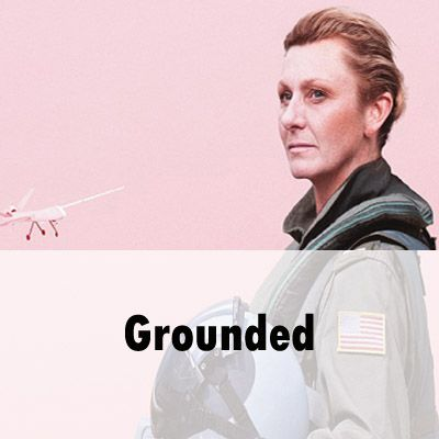 A blonde woman wearing aviator sunglasses and a khaki jacket as part of a fighter pilot's outfit. Below her is a grey air force plane. At the base of the picture is the title of the show, 'Grounded'.