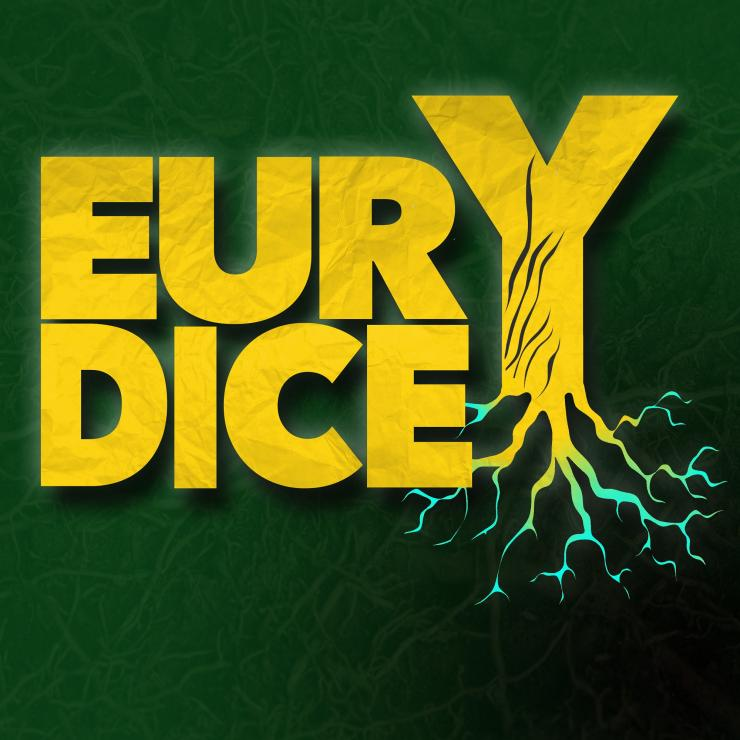 """EURYDICE"" is written in a graphic arrangement of bold, capitalised letters in bright yellow against a dark green background. There is a subtle texture across the image, and a shadow coming from the bottom right corner. The letters ""EURY"" are stacked on top of the letters ""DICE"". The leg of the letter ""Y"" is a tree trunk with a network of roots below."